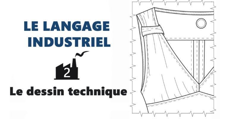 ◢ LE LANGAGE INDUSTRIEL  ◣  Cours2: Le Dessin technique