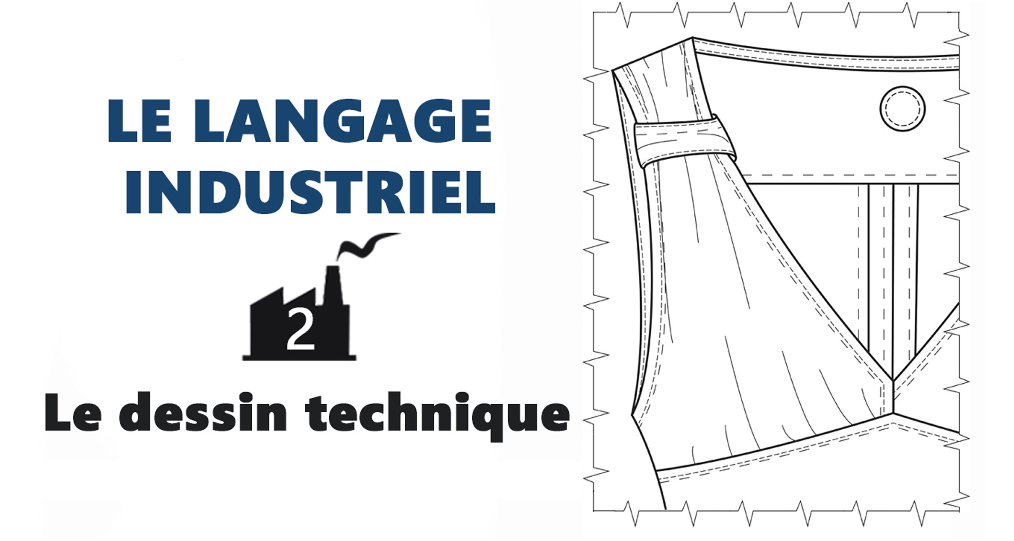 Modélisme de mode: Le langage industriel - le dessin technique