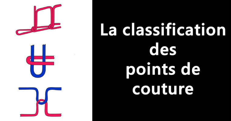 COUTURE: La classification des types de points.