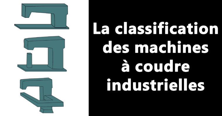 La classification des machines à coudre industrielles